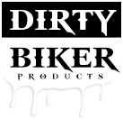 Dirty Biker Products